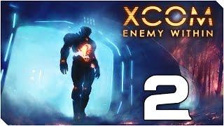 XCOM ENEMY WITHIN | MOD Long War | Capitulo 2 | Pedazo De MOD!!