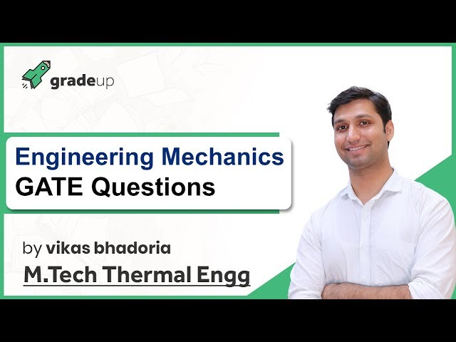 Engineering Mechanics GATE Problems | Truss, Friction, Moment of Inertia Previous Year Questions
