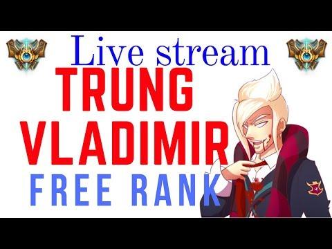 🔴 Trung Vladimir - Kéo rank miễn phí - Thách đấu 500 điểm ( 10.8 )