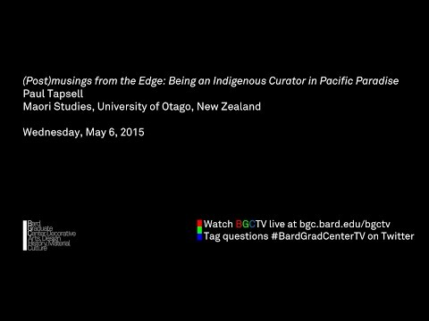 Paul Tapsell - (Post)musings from the Edge: Being an Indigenous Curator in Pacific Paradise