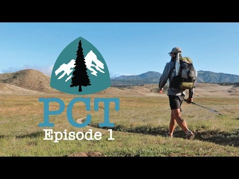 PCT 2018 Thru-Hike: Episode 1