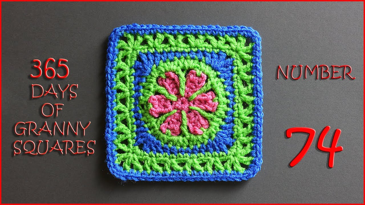 365 Days of Granny Squares Number 74 - YouTube