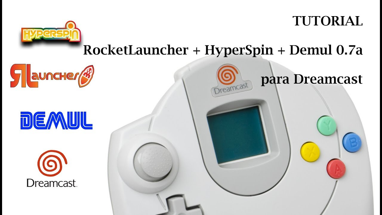 TUTORIAL ROCKETLAUNCHER + HYPERSPIN + DEMUL [DREAMCAST]