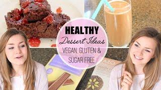 Healthy Easy Dessert Ideas Vegan Gluten Free Sugar Free