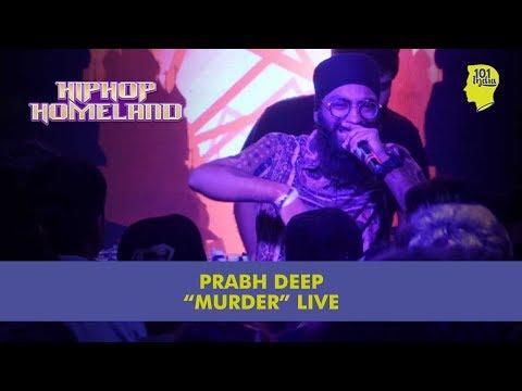 Murder (LIVE): Prabhdeep Sagar: LIVE at Hip Hop Homeland   Unique Music Stories from India