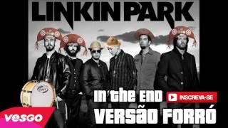 Baixar Linkin Park - In The End - Versão Forró