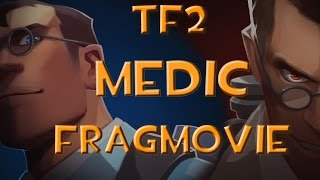 TF2 Medic FragMovie - Practicing Medicine