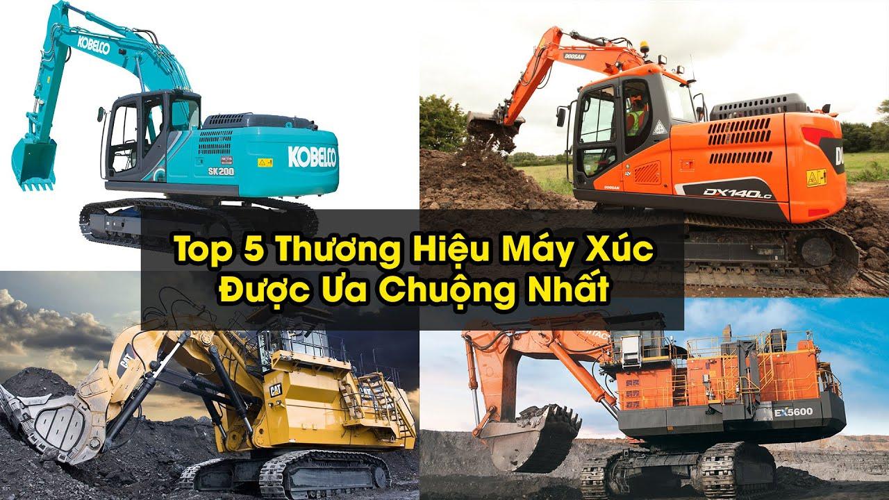 Top 5 Thương Hiệu Máy Xúc Được Ưa Chuộng Nhất Việt Nam