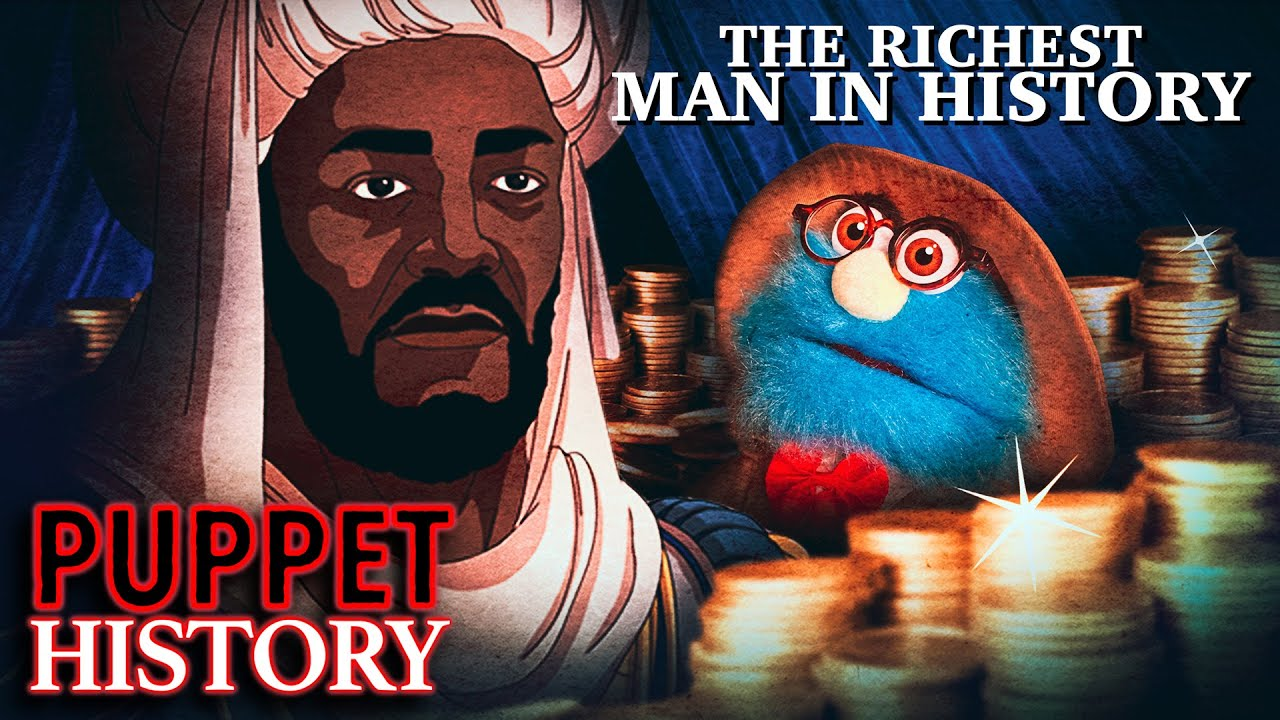 Mansa Musa: The Richest Man Who Ever Lived • Puppet History