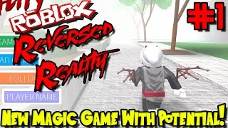 NEW MAGIC GAME WITH POTENTIAL! | Roblox: Reversed Reality - Episode 1