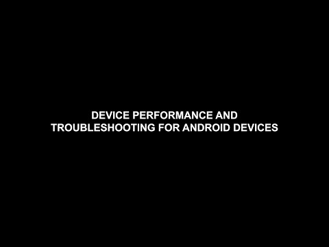 Device Performance and Troubleshooting for Android Devices