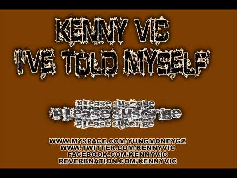 KENNY VIC - I'VE TOLD MYSELF