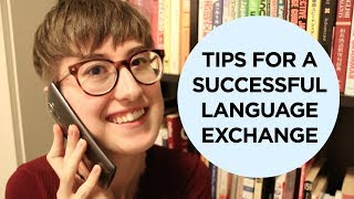 Finding langauge partners and having a successful exchange