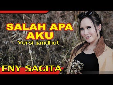 Eny Sagita - Salah Apa Aku - Versi Jandhut [ Video Klip ]