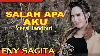 Gambar cover Eny Sagita - Salah Apa Aku - Versi Jandhut [ Video Klip ]