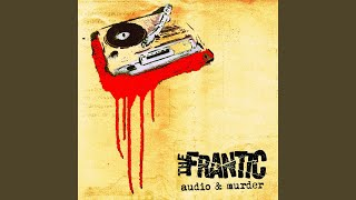 Watch Frantic Were The Frantic video