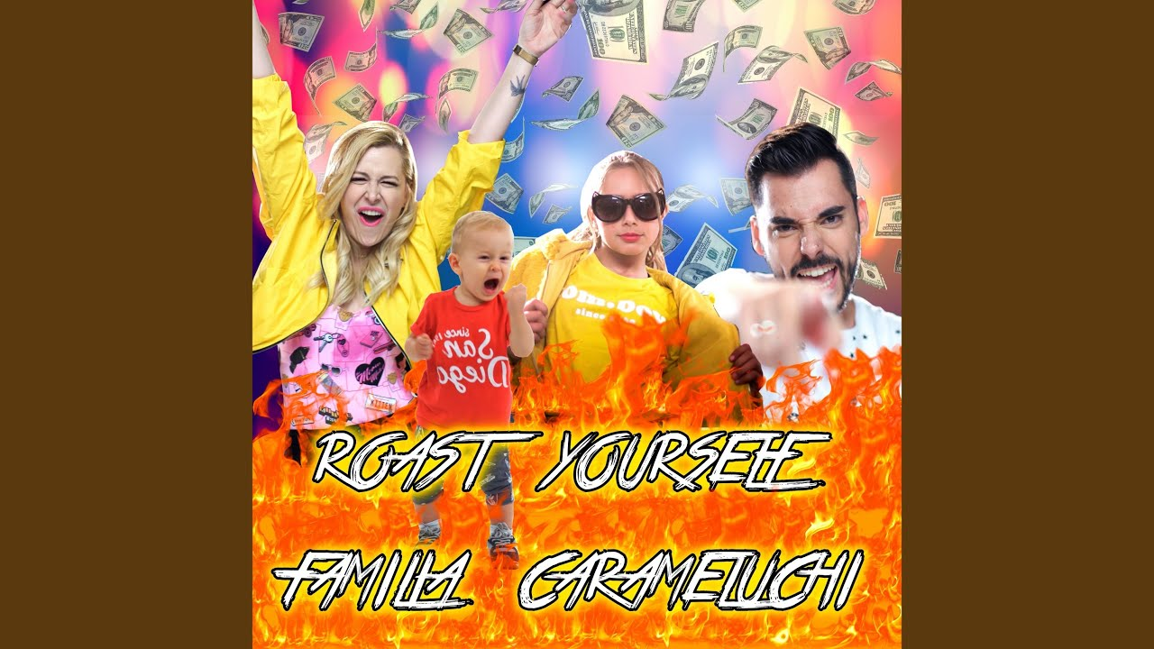 Roast Yourself Familia Carameluchi YouTube