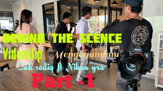 Cover images BEHIND THE SCENCE - MENGAGUMIMU - SODIQ FT NIEKEN YRA || PART 1