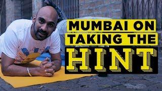 Mumbai on Taking the Hint  Ft. Sahil Khattar | Being Indian