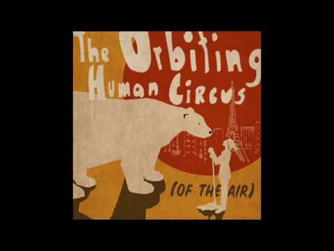 The Orbiting Human Circus of the Air: Season One, Episode 1