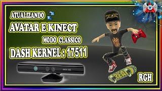 [360] • Como atualizar o Avatar e o Kinect em Modo Clássico Kernel:17511 - Xbox RGH