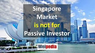 Singapore market is not for passive investor - Part 2