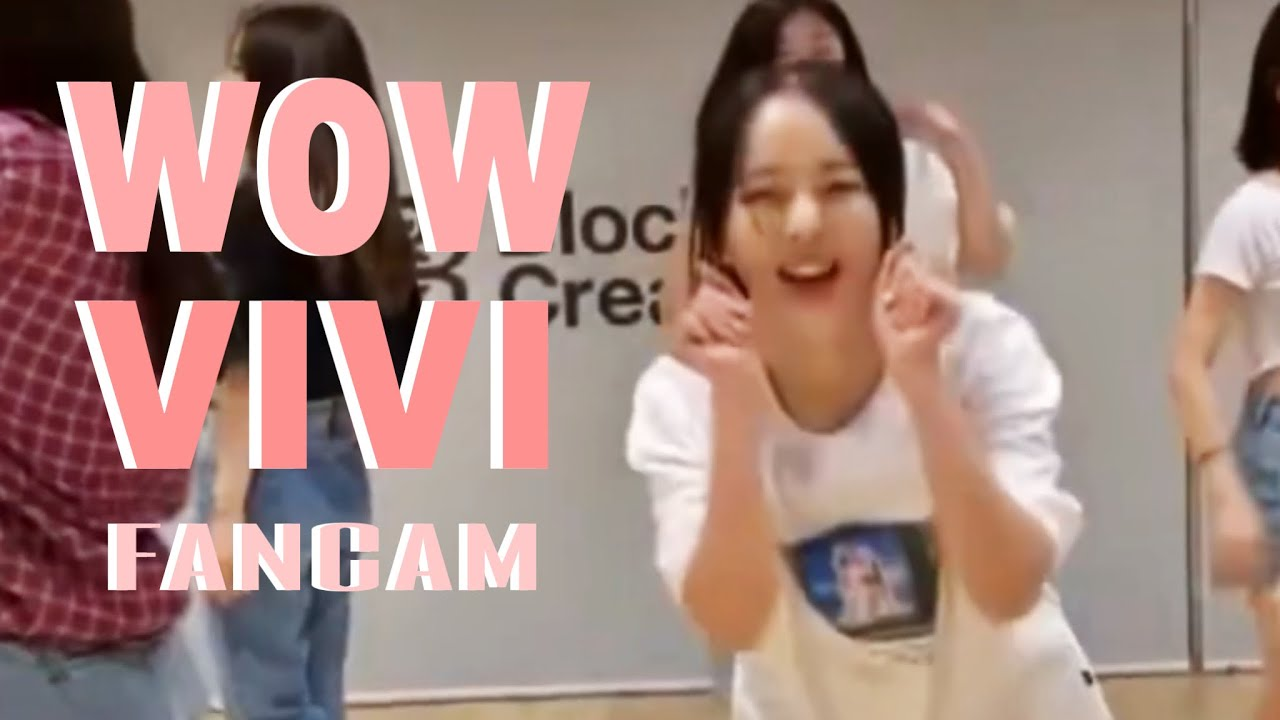 loona's wow dance practice but it's a vivi fancam