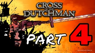 Cross Of The Dutchman Part 4 (PC Gameplay Walkthrough) 1080p 60fps