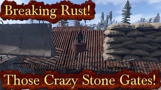 Breaking Rust Episode 52! | Those Crazy New Stone Gates!