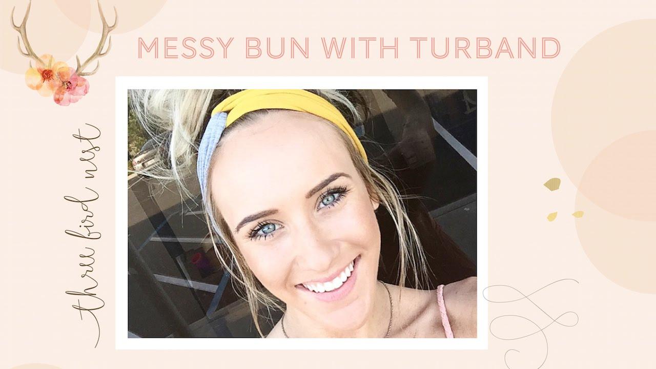 Three Bird Nest Messy Bun Hair Tutorial DIY With Twist Turband Headband -  YouTube b9c285b851c