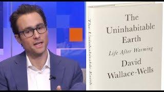 David Wallace-Wells - The Uninhabitable Earth