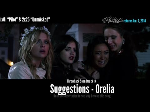 Pretty Little Liars-Throwback Soundtrack: Suggestions- Orelia [2x25 & 1x01]