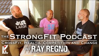 Episode 30: CrossFit, Health, Competition and Change w/ Ray Regno