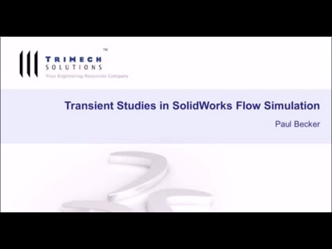 Webinar: SOLIDWORKS Simulation: Transient Studies in Flow Simulation