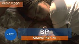 Simpatiko PH - BP (Official Music Video)