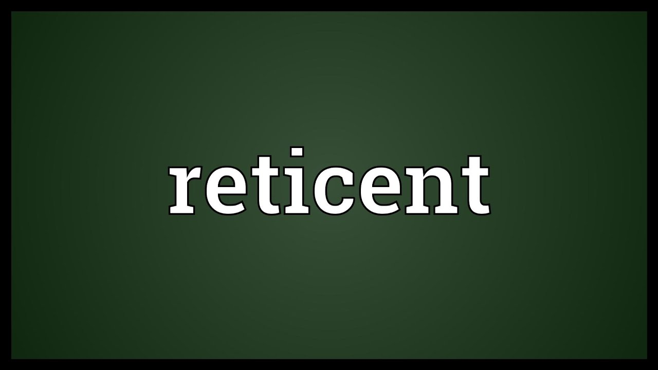 Reticent Meaning - YouTube