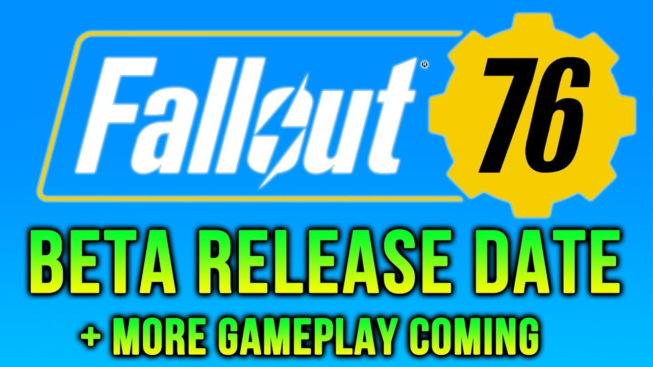 Fallout 76 Beta Release Date Confirmed & NEW GAMEPLAY COMING!