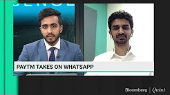 Paytm Vs WhatsApp: The Payments Game Begins