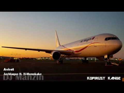Avisat - Jayblaque (ft. H-Munokake) (DJ Manzin)