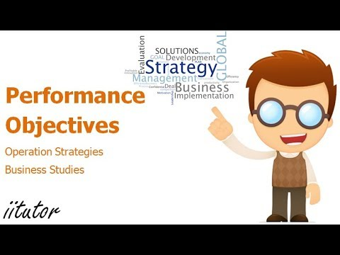 √ Operations Strategies - Performance Objectives | iitutor