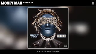 Money Man - Blind Man (Audio)
