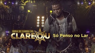 DVD | Roda de Samba do Clareou - Só Penso No Lar (Leci Brandão, Turma do Pagode e Jorge Vercillo)