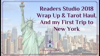 Readers Studio 2018 Wrap Up & Tarot Haul, and my First Trip to New York
