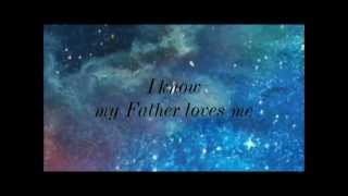 I know my father loves me INSTRUMENTAL --w/ lyrics
