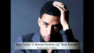 "Ryan Leslie ""5 Minute Freshen Up"" Beat Remake by E.White"