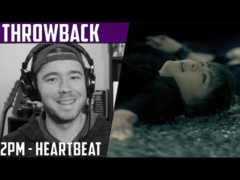 2PM(투피엠) - Heartbeat(하트비트) Throwback MV Reaction
