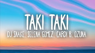 DJ Snake, Selena Gomez, Cardi B, Ozuna - Taki Taki (Lyrics) Video