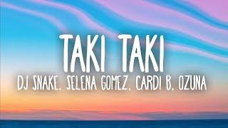 Download DJ Snake, Selena Gomez, Cardi B, Ozuna - Taki Taki (Lyrics)
