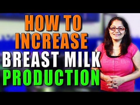 HOW TO INCREASE BREAST MILK PRODUCTION II माँ के दूध में वृद्धि के लिए घरेलु उपाय II
