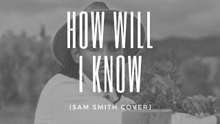 @SamSmithVEVO - How Will I Know (Stich Black Cover)